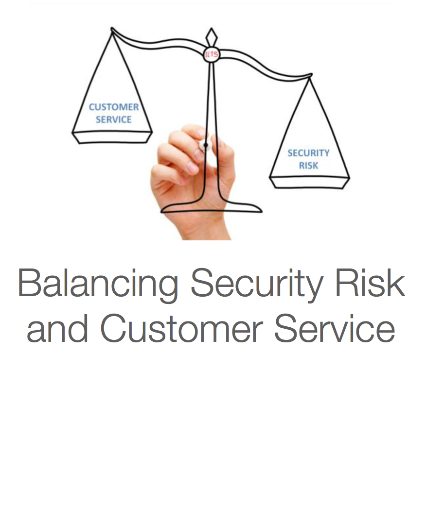 Balancing Security Risk and Customer Service